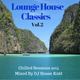 LOUNGE HOUSE CLASSICS vol.2 - chilled sessions 2015