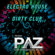 Electro house Dirty Club 2017