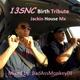 13SNC Birth Tribute Jackin House
