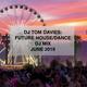 DJ TOM DAVIES PRESENTS: FUTURE HOUSE/DANCE DJ MIX - JUNE 2019