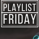 Playlist Friday With DysleX (Week 6)