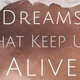 Dreams That Keep Us Alive - Audio
