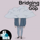 Bridging the Gap ~ October 15th, 2018: Mellow for Monday