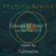 Rhythmic Spaces Episode 52 Hour 1 mixed by Taimoore