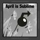 Diversion Projects Presents: APRIL IS SUBLIME