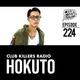 Club Killers Radio #224 - Hokuto