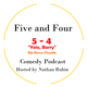 Five and Four - Episode 19: Zac Rubin and Alys Dunn [EXPLICIT]