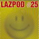 LAZPOD #25