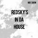 Redsky's in da House - Mix Show #4 (live mix)