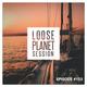 Loose Planet - Mix Session #153 @ Radio3Net (21.04.2019)
