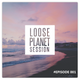 Loose Planet Session - episode #001