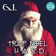 Trap Noel Hard - Dec 14th 2017