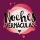 Noches Vernäculas 101118