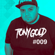 TONY GOLD PRESENTS 009
