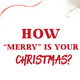 How Merry Is Your Christmas? - Audio