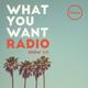 WhatYouWant Radio Show #113