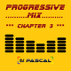 Progressive Mix 2018 Chapter 3