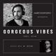 Gorgeous Vibes #28 - Guest BAUM