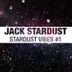 Jack Stardust - Stardust Vibes #1