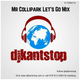 Dj KANtstop Mr. Collipark Let's Go Mix