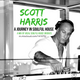 SCOTT HARRIS A JOURNEY IN SOULFUL HOUSE