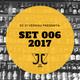 SET 006 2017 MIXED BY DJ JJ