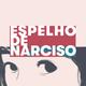 Espelho de Narciso -