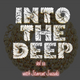 Into the Deep vol 11