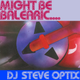 Steve Optix - Might Be Balearic....