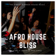 Afro House Bliss