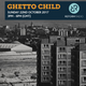 Ghetto Child 22nd October 2017