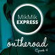 Mikmik Express On The Road Episode 4