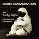 Roots Conversation Radio Show - Episode #17