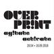 Interview OVERPRINT/ Agitate Activate