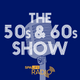 The Fifties and Sixties Show - Episode 5 (12/06/2017)