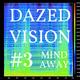 Dazed Vision #3