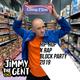 Jimmy The Gent Presents: Hip-Hop x Rap Block Party 2019