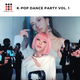 K-Pop Dance Party Vol. 1