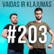 Vaidas ir Klajumas #203 (2019.05.03)