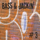 Bass & Jackin' House Vol. 3