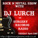 Rock 'n' Metal Request Show with DJ Lurch...Tuesday 9pm uk time...19-03-19