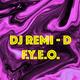 DJ Remi.D - F.Y.E.O.
