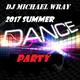 DJ MW 2017 Summer Dance Party Mix