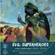 Evil Superheroes [9/1/19]
