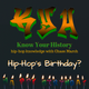 Hip-Hop's Birthday (Know Your History # 78)