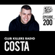 Club Killers Radio #200 - Costa