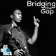 Bridging the Gap ~ July 2nd, 2018: A Jazzy Monday Evening
