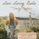 Love Living Radio with Emily Perkins - Ignite Your Whole Being!: Nourishing Your Energy