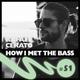 Rafael Cerato - HOW I MET THE BASS #51