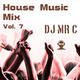 DJ Mr C Presents: House Music Mix Vol. 7 (Part 2) (House, Jackin House, Deep House)